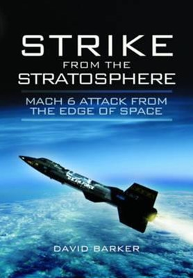 Strike from the Stratosphere: Mach 6 Attack from the Edge of Space