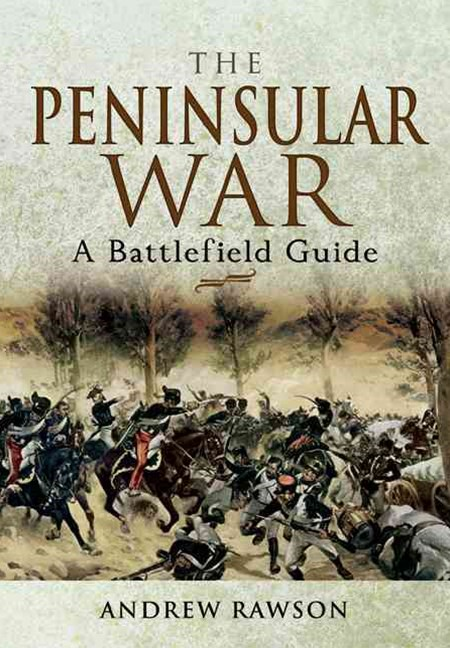 Peninsular War: a Battlefield Guide
