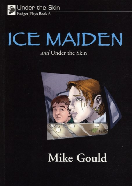 Under the Skin: Ice Maiden and Under the Skin