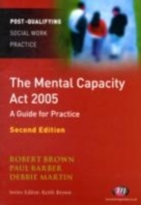 Mental Capacity Act 2005: A Guide for Practice