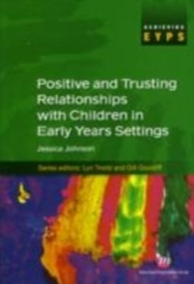 Positive and Trusting Relationships with Children in Early Years Settings