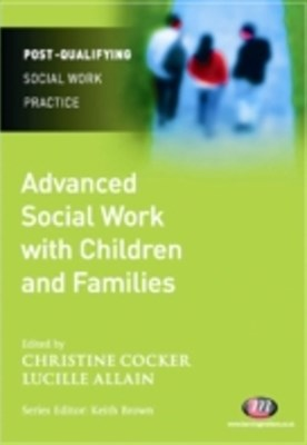 Advanced Social Work with Children and Families