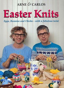 Arne & Carlos Easter Knits by Arne Nerjordet, Carlos Zachrison (9781844489244) - PaperBack - Craft & Hobbies Needlework