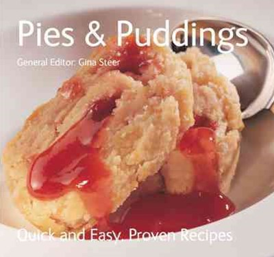 Pies & Puddings Quickand Easy, Proven Recipes