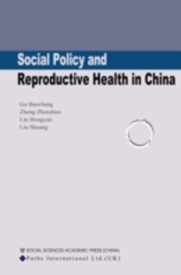 Social Policy and Reproductive Health in China