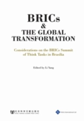 BRICs and the Global Transformation - Considerations on the BRIC Summit of Think Tanks in Brasilia