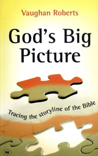 God's Big Picture by Vaughan Roberts (9781844743704) - PaperBack - Religion & Spirituality Christianity
