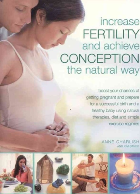 Increase Fertility and Achieve Conception the Natural Way