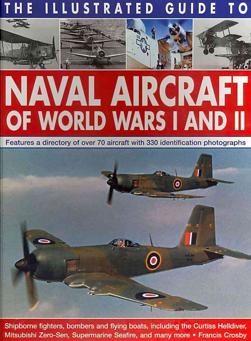 Illustrated Guide to Naval Aircraft of World Wars I and II