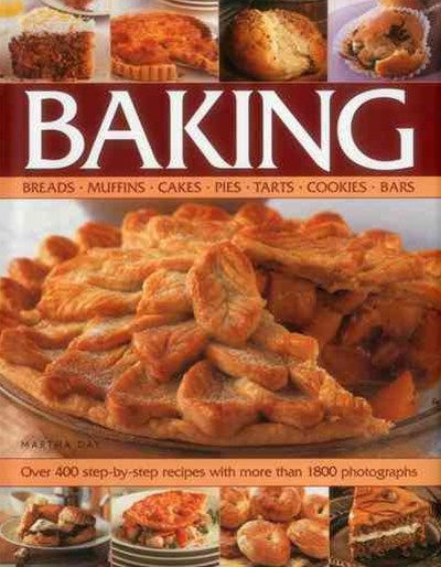 Baking: Breads, Muffins, Cakes, Pies, Tarts, Cookies, Bars