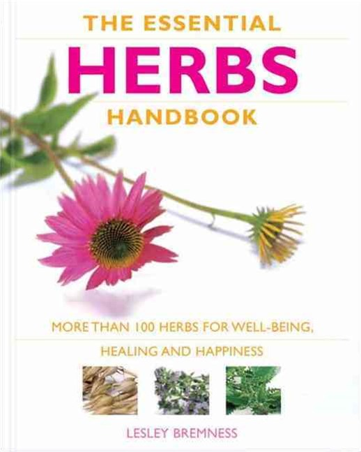 &quote;The Essential Herbs Handbook: More than 100 herbs for well-being, healing and happiness  &quote;