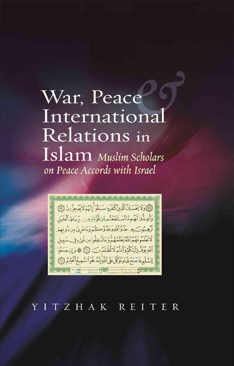 War, Peace and International Relations in Islam