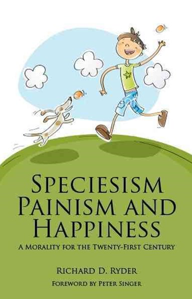 Speciesism, Painism and Happiness