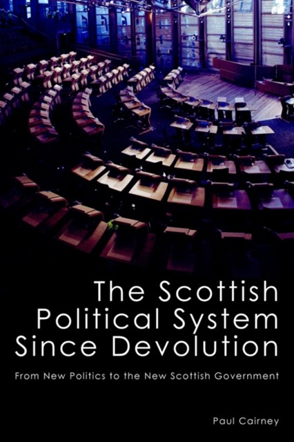 The Scottish Political System Since Devolution
