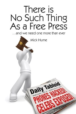There is No Such Thing as a Free Press