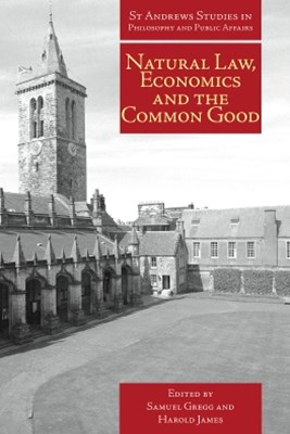 Natural Law, Economics and the Common Good