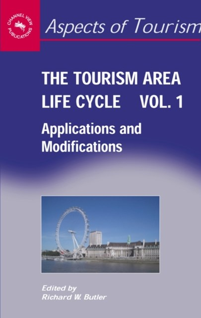 Tourism Area Life Cycle, Vol. 1