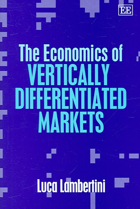 The Economics of Vertically Differentiated Markets