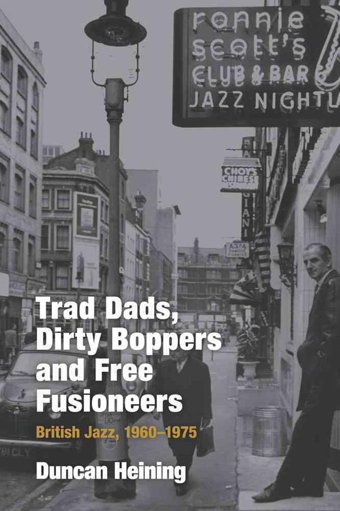 Trad Dads, Dirty Boppers and Free Fusioneers