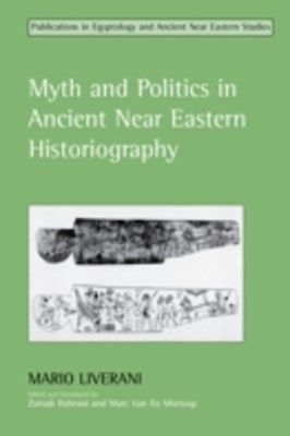 (ebook) Myth and Politics in Ancient Near Eastern Historiography