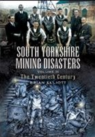 South Yorkshire Mining Disasters Volume 2: the Twentieth Century
