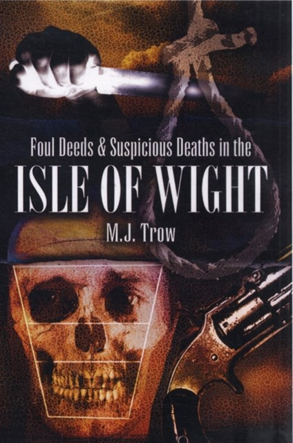 Foul Deeds and Suspicious Deaths in the Isle of Wight