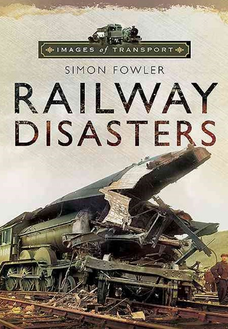 Railway Disasters: Images of Transport