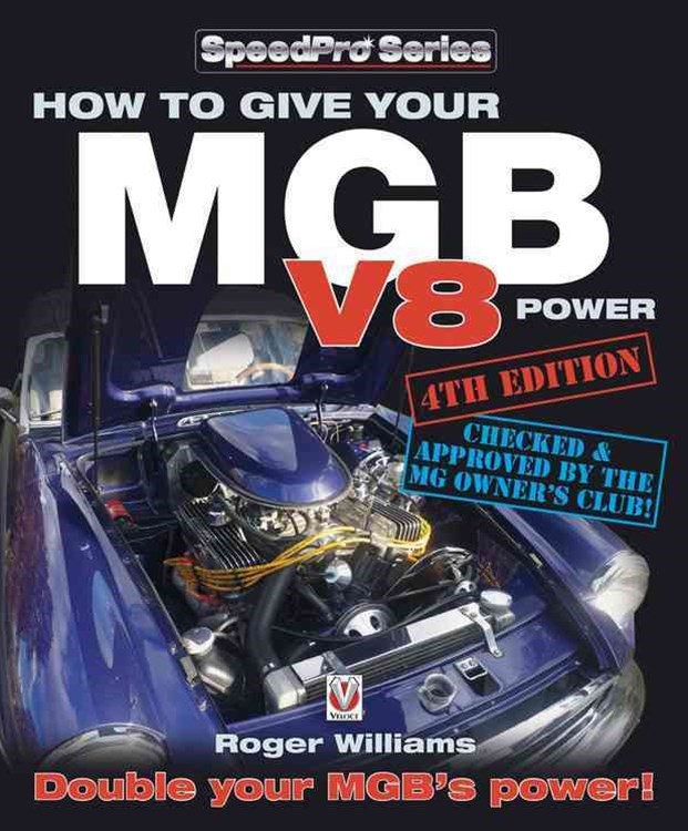 How to Give Your MGB V8 Power - Fourth Edition