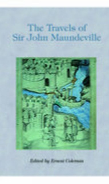 Travels of Sir John Maundeville, 1322-1356