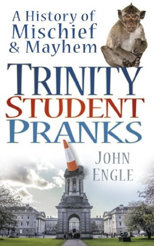 Trinity Student Pranks: A History of Mischief and Mayhem