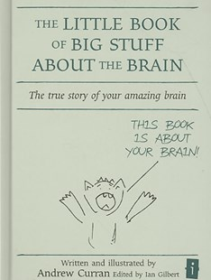 Little Book of Big Stuff About the Brain by Andrew Curran, Ian Gilbert (9781845900854) - HardCover - Education