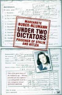 Under Two Dictators: Prisoner of Stalin and Hitler by Margarete Buber-Neumann, Nikolaus Wachsmann (9781845951030) - PaperBack - Biographies General Biographies
