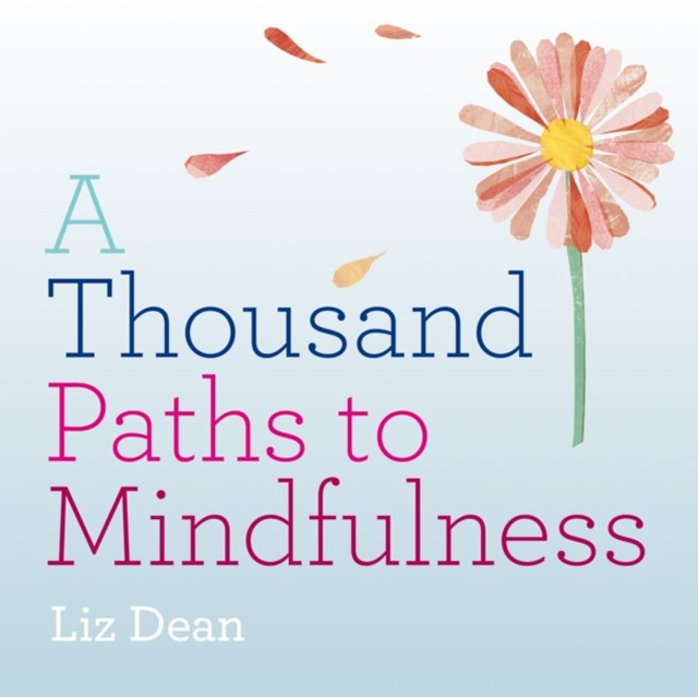 Thousand Paths to Mindfulness