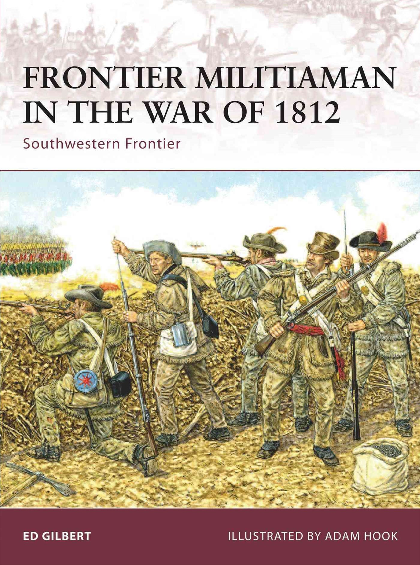 Frontier Militiaman in the War of 1812 : Southwestern Frontier