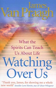 Watching Over Us by James Van Praagh (9781846042164) - PaperBack - Religion & Spirituality New Age