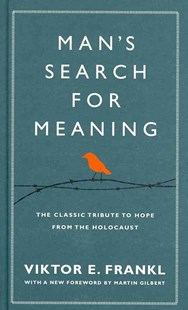 Man's Search For Meaning by Viktor E Frankl, Martin Gilbert (9781846042843) - HardCover - Biographies General Biographies