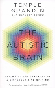 The Autistic Brain by Temple Grandin, Richard Panek (9781846044496) - PaperBack - Education Teaching Guides