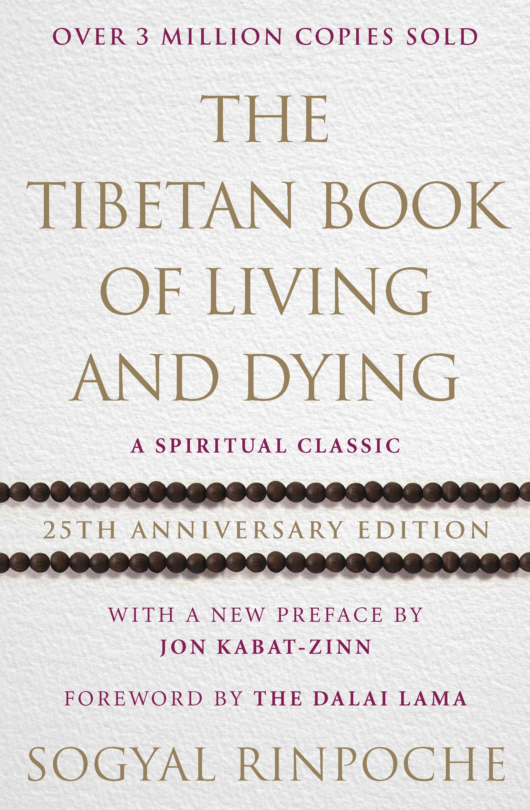 The Tibetan Book Of Living And Dying: A Spiritual Classic from One of the Foremost Interpreters of