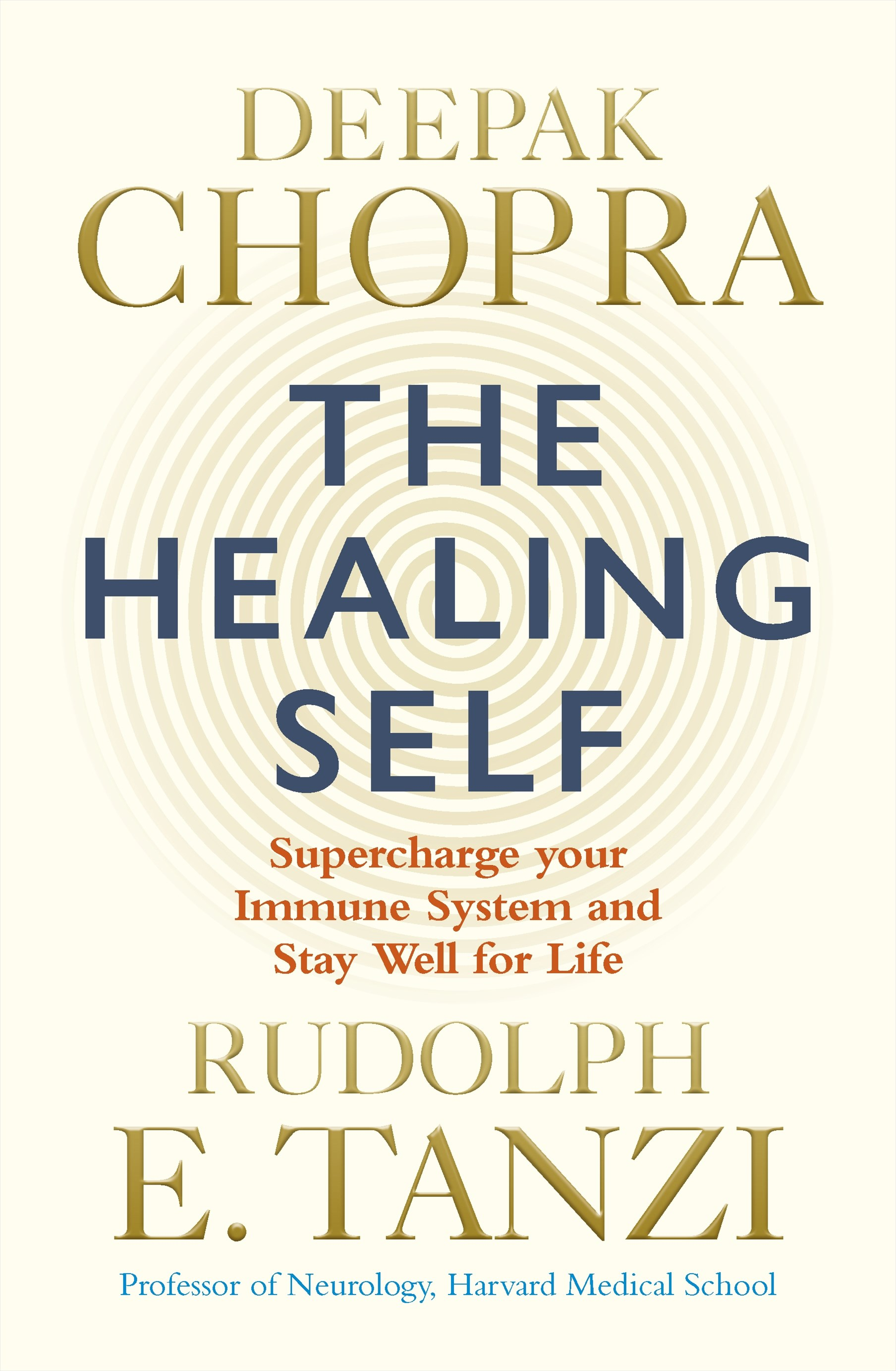 The Healing Self: Supercharge your immune system and stay well for life