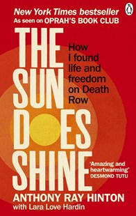 The Sun Does Shine by Anthony Ray Hinton (9781846045745) - PaperBack - Biographies General Biographies