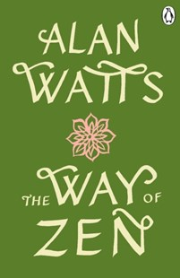 The Way of Zen by Alan Watts (9781846046902) - PaperBack - Health & Wellbeing Mindfulness