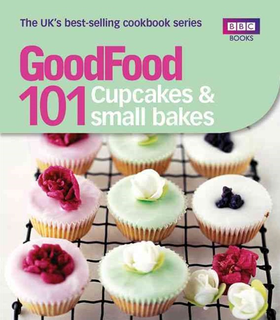 Good Food: Cupcakes & Small Bakes