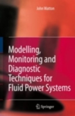 (ebook) Modelling, Monitoring and Diagnostic Techniques for Fluid Power Systems
