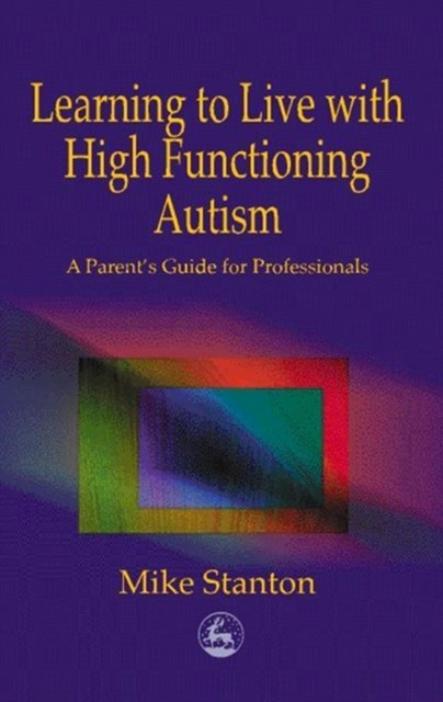 (ebook) Learning to Live with High Functioning Autism