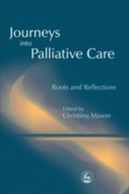 Journeys into Palliative Care