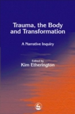Trauma, the Body and Transformation