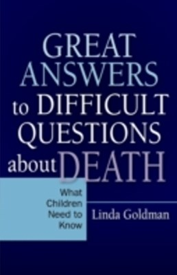 Great Answers to Difficult Questions about Death