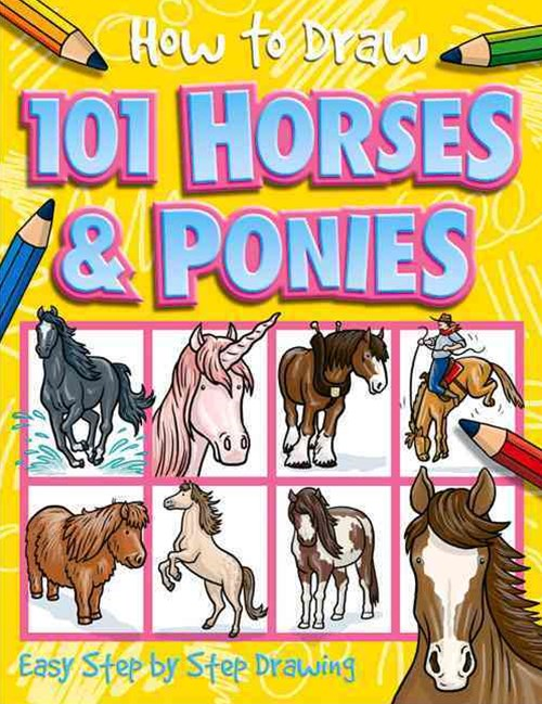 How to Draw 101 Horses and Ponies