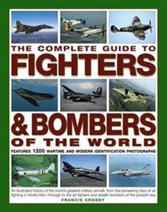 Complete Guide to Fighters and Bombers of the World