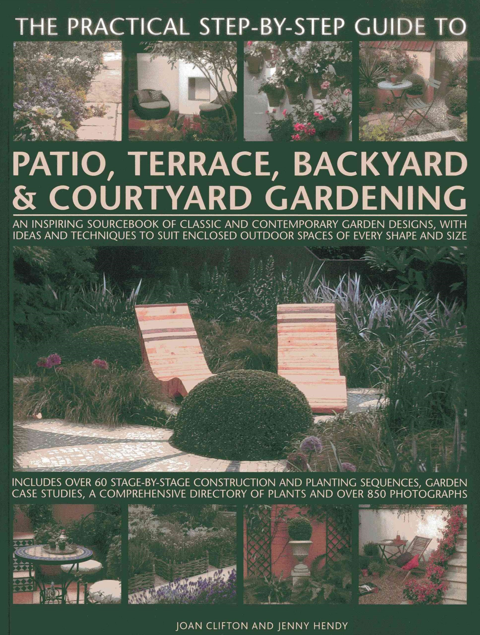 Practical Step-by-Step Guide to Patio, Terrace, Backyard & Courtyard Gardening